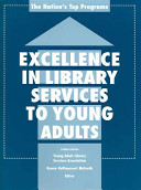 Excellence in library services to young adults : the nation's top programs /