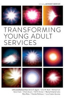 Transforming young adult services /