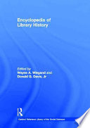 Encyclopedia of library history /
