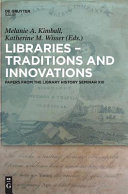 Libraries - traditions and innovations : papers from the Library History Seminar XIII /