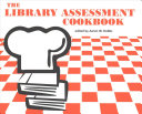 The library assessment cookbook /