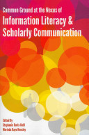 Common ground at the nexus of information literacy and scholarly communication /