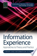 Information experience : approaches to theory and practice /