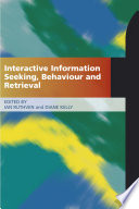 Interactive information seeking, behaviour and retrieval /