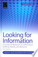 Looking for Information : a survey of research on information seeking, needs and behavior /