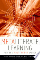 Metaliterate learning for the post-truth world /
