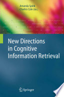 New directions in cognitive information retrieval /