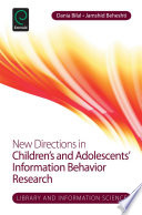 New directions in children's and adolescents' information behavior research /