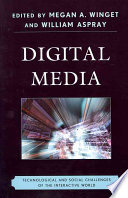 Digital media : technological and social challenges of the interactive world /