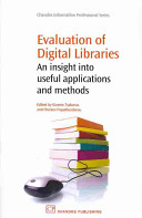 Evaluation of digital libraries : an insight into useful applications and methods /