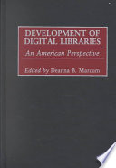 Development of digital libraries : an American perspective /