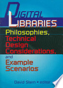 Digital libraries : philosophies, technical design considerations, and example scenarios : pre-publication reviews, commentaries, evaluations-- /