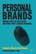 Personal brands : manage your life with talent and turn it into a unique experience /