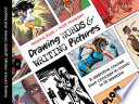 Drawing words & writing pictures : making comics : manga, graphic novels, and beyond /