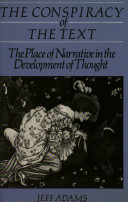 The conspiracy of the text : the place of narrative in the development of thought /