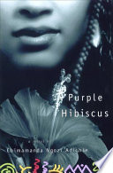 Purple hibiscus : a novel /