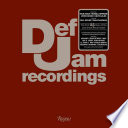 Def Jam Recordings : the first 25 years of the last great record label /