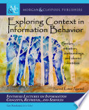 Exploring context in information behavior : seeker, situation, surroundings, and shared identities /