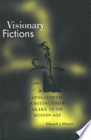 Visionary fictions : apocalyptic writing from Blake to the modern age /