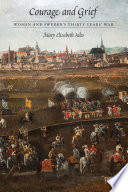 Courage and grief : women and Sweden's Thirty Years' War /