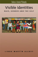 Visible identities : race, gender, and the self /
