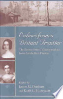 Echoes from a distant frontier : the Brown sisters' correspondence from antebellum Florida /