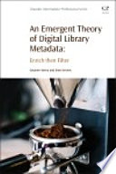 An emergent theory of digital library metadata : enrich then filter /