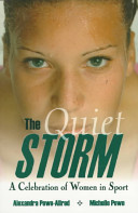The quiet storm : a celebration of women in sport /