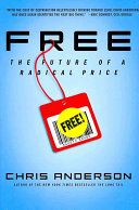 Free : the future of a radical price /