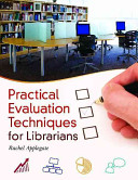 Practical evaluation techniques for librarians /
