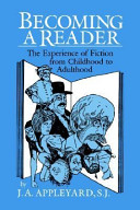 Becoming a reader : the experience of fiction from childhood to adulthood /