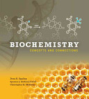 Biochemistry : concepts and connections /