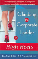 Climbing the corporate ladder in high heels /