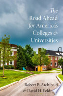 The road ahead for America's colleges and universities /