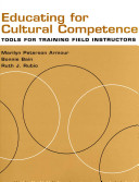 Educating for cultural competence : tools for training field instructors /