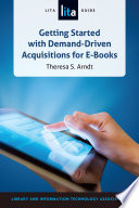 Getting started with demand-driven acquisitions for e-books : a LITA guide /