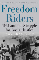 Freedom riders : 1961 and the struggle for racial justice /