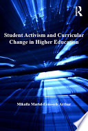 Student activism and curricular change in higher education /