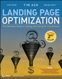 Landing page optimization the definitive guide to testing and tuning for conversions, second edition /