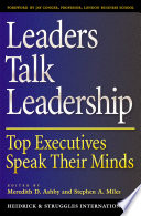 Leaders talk leadership : top executives speak their minds /