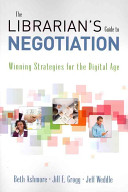 The librarian's guide to negotiation : winning strategies for the digital age /