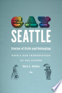 Gay Seattle : stories of exile and belonging /
