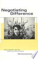 Negotiating difference : race, gender, and the politics of positionality /