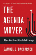 The agenda mover : when your good idea is not enough /