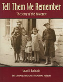 Tell them we remember : the story of the Holocaust /