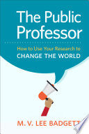 The public professor : how to use your research to change the world /