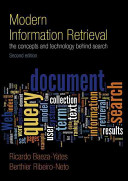 Modern information retrieval : the concepts and technology behind search /