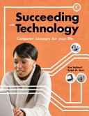 Succeeding with technology : computer system concepts for your life /