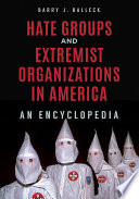 Hate groups and extremist organizations in America : an encyclopedia /