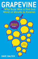 Grapevine : why buzz was a fad but word of mouth is forever /